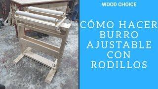 Cómo hacer Burro con altura Ajustable y sistema de rodillos