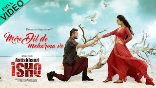 Mere Dil De Meharma Ve  Full Video Song  Aatishbaazi Ishq  Roshan Prince & Neeti Mohan