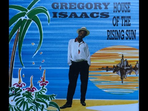 Gregory Isaacs House Of The Rising Sun Reggae Version