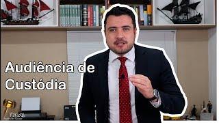 Dicas para Criminalistas Iniciantes - Audiência de Custódia - Marlon Ricardo