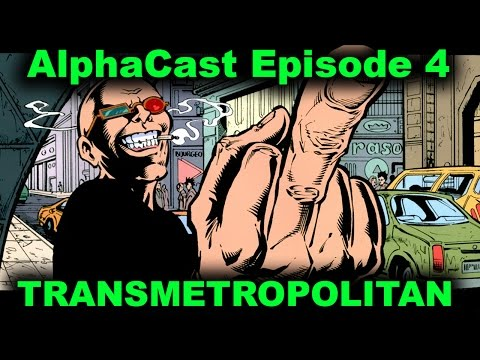 AlphaRookie Podcast Ep 04 - Transmetropolitan (did I spell that right?)