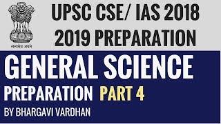 General Science for UPSC CSE/IAS Exam 2018 2019 Preparation - Part 4