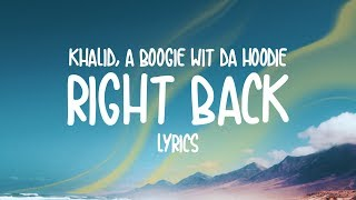 Download Lagu Khalid - Right Back (feat. A Boogie wit da Hoodie) Lyrics Terbaru