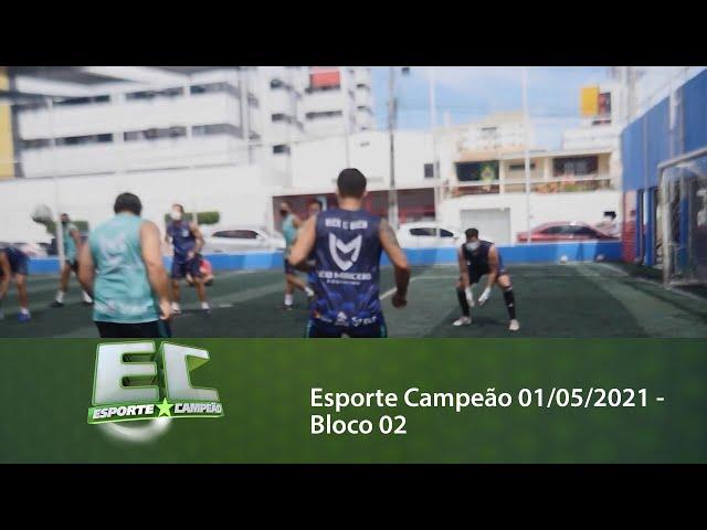 Esporte Campeão 01/05/2021 - Bloco 02
