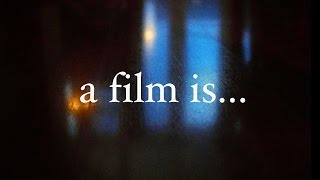 a film is...