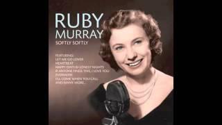 Ruby Murray - Softly, Softly