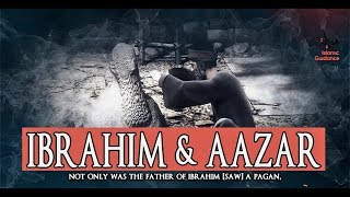 Ibrahim [AS] And Aazar