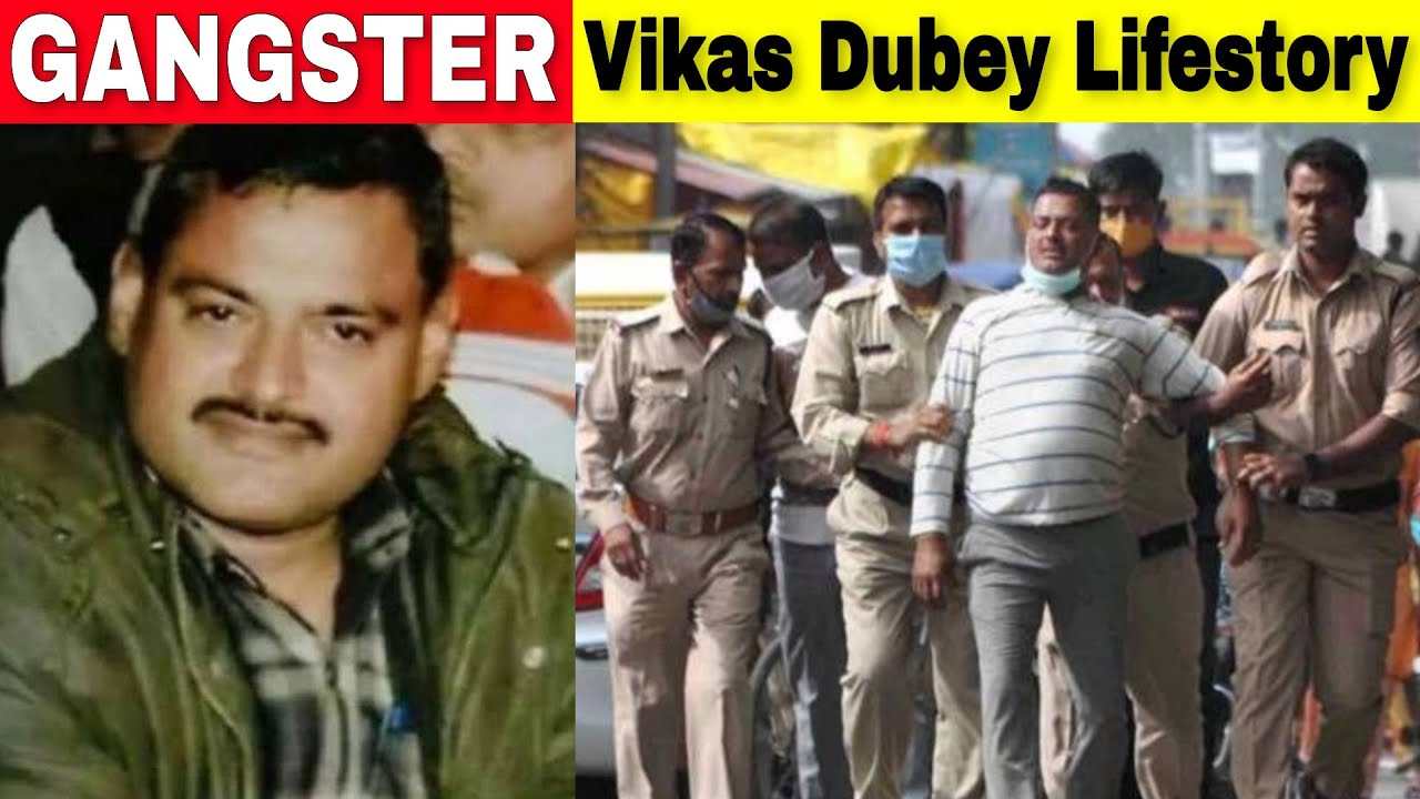 Gangster Vikas Dubey Life Story & Biography