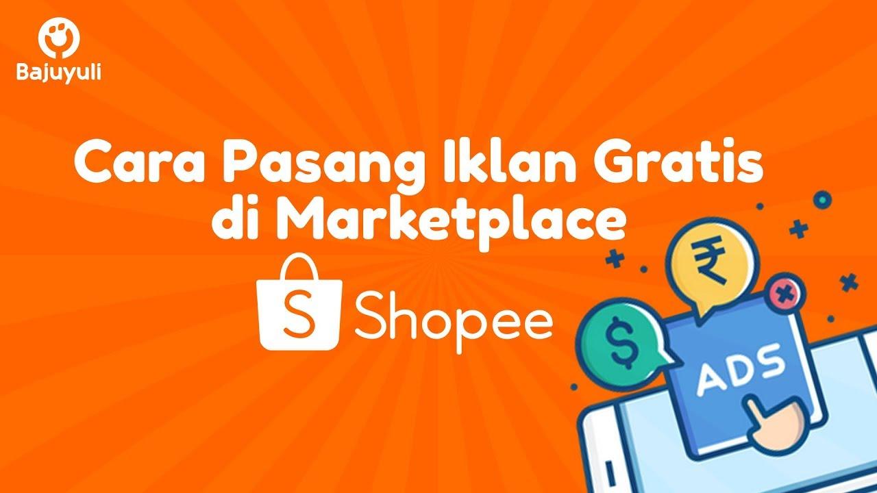 Cara Pasang Iklan Di Marketplace Shopee Bytutorial Youtube