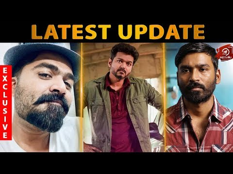 Vijay I Simbu I Dhanush Upcoming Movies Updates