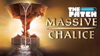 Massive Chalice : It