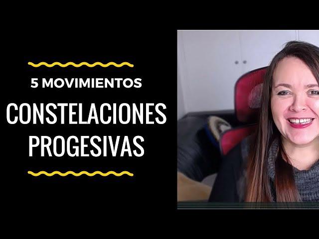 Constelaciones Progresivas 5 Movimientos Básicos