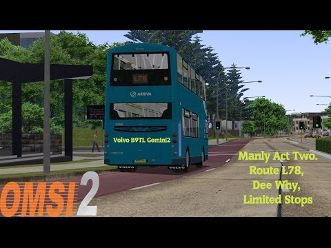 Omsi 2: Manly Act Two, Route L78 to Dee Why. Volvo B9TL Gemini2 Arriva