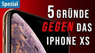 5 Gründe GEGEN das iPhone XS