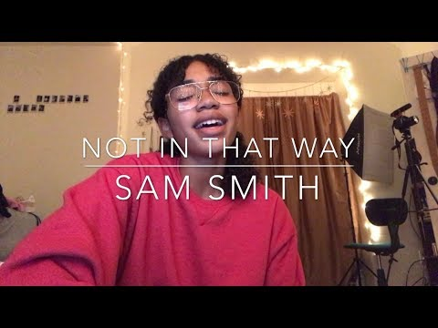 Sam Smith - Not In That Way (cover)