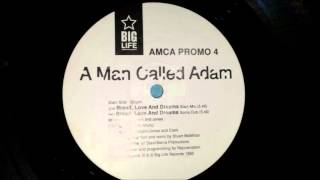 A Man Called Adam - Bread, love and dreams ( the slam mix ) 1992