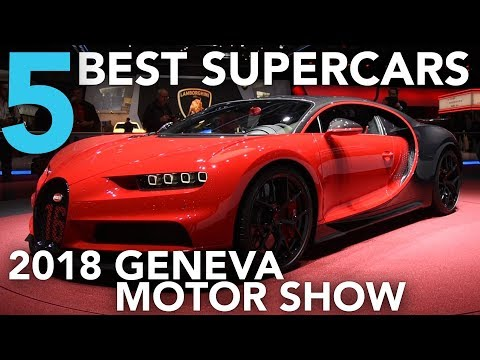Top 5 Best Supercars of the 2018 Geneva Motor Show