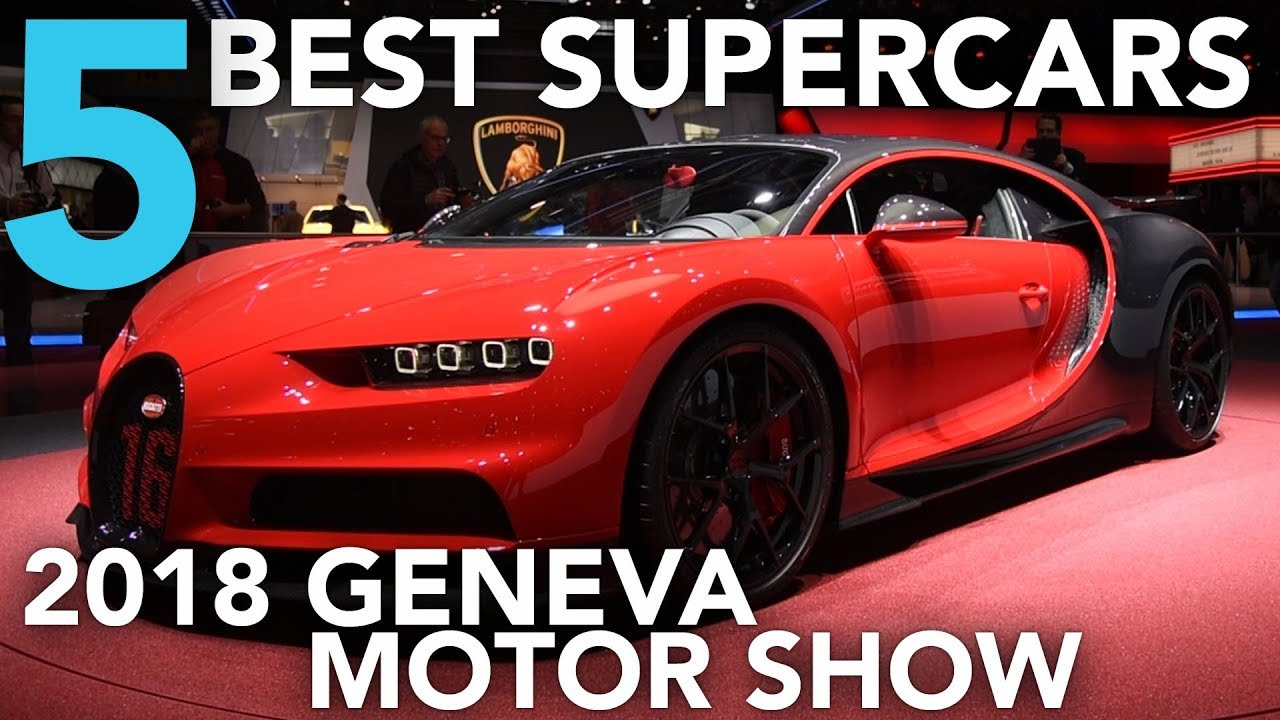 Top 5 Best Supercars of the 2018 Geneva Motor Show - Dauer: 3 Minuten, 36 Sekunden