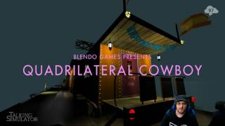 Talking Simulator — Quadrilateral Cowboy