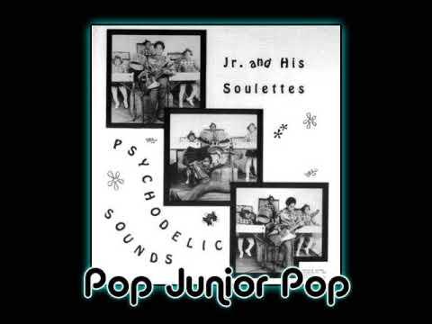 Junior & His Soulettes - Pop Junior Pop