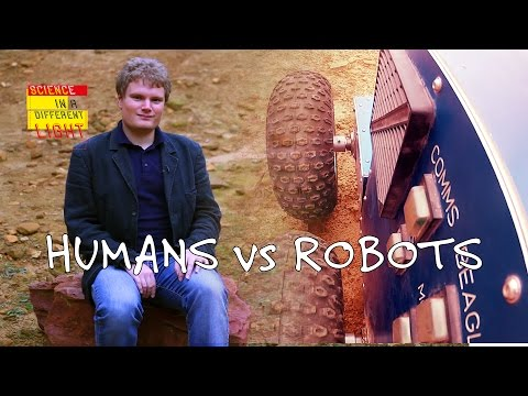 Should robots or humans explore space? | Science in a different light