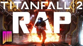 Titanfall 2 Rap | DEFMATCH