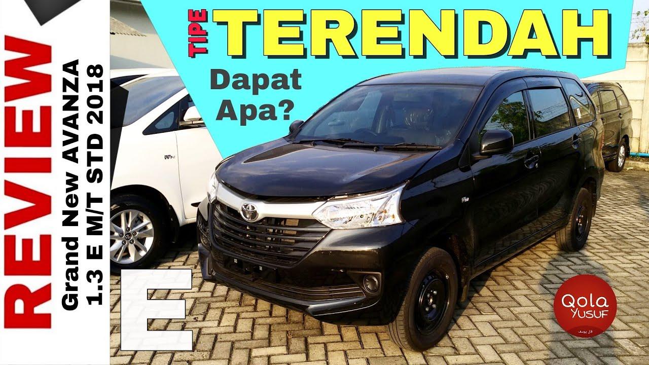 grand new avanza 1.3 e std all toyota agya trd sportivo explorasi 1 3 tipe paling rendah indonesia