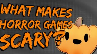 What makes Horror Games Scary? ~ Indie Industries