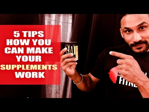 Make your supplements work5 tips