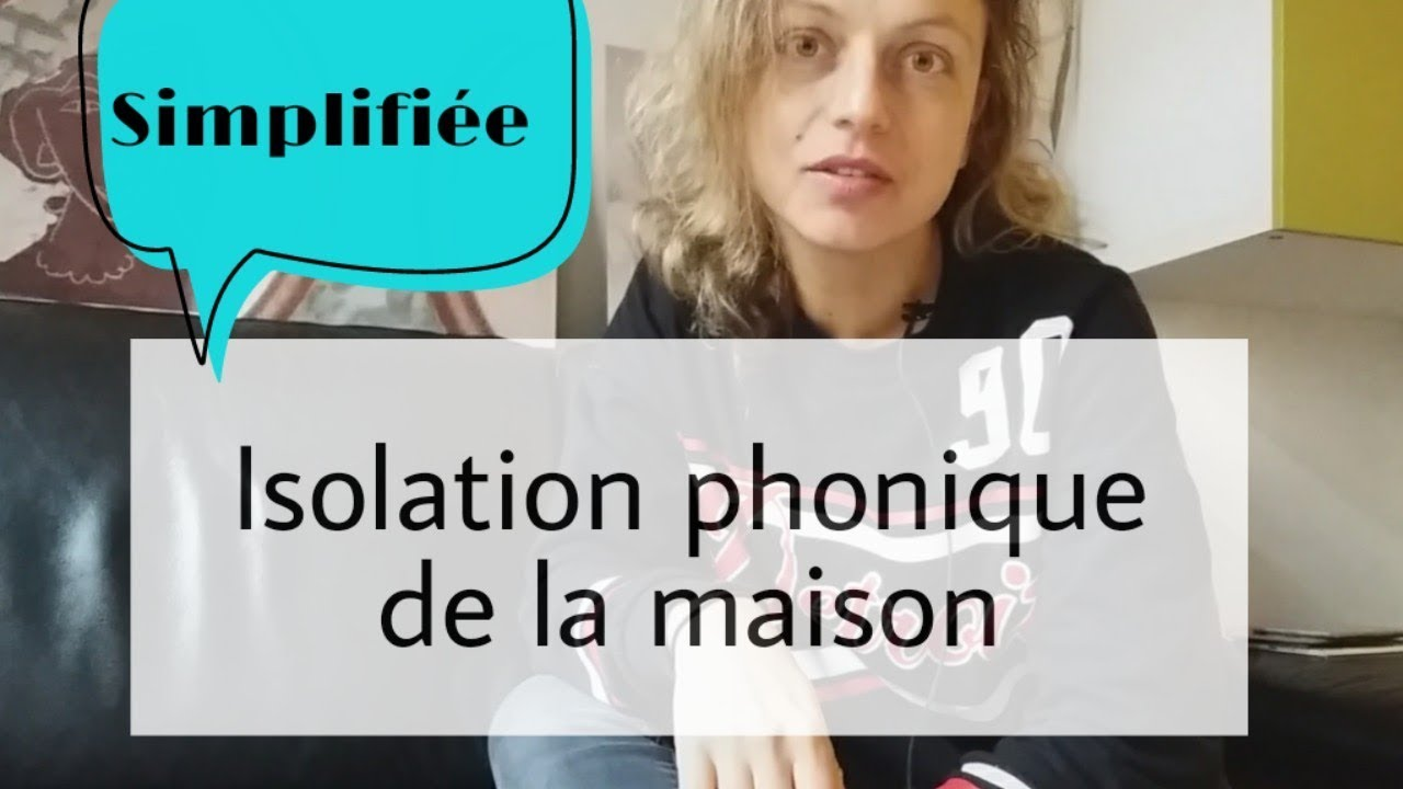 comment am u00e9liorer l u0026 39 isolation phonique de la maison