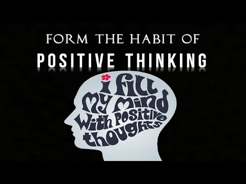 The Power of Affirmation - Forming the Habit of Positive Thinking (law of attraction)