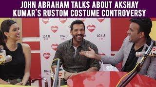 John Abraham Talks about Akshay Kumar's Rustom Costume Controversy