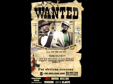 Sound Sultan - Very Good Bad Guy Feat. Banky W(www.hiphopsouth.wordpress.com)