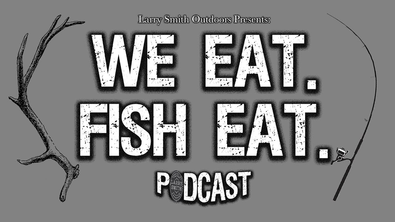 We Eat Fish Eat Week 9:  Tommy Hicks, Beyond The Catch Guide Service