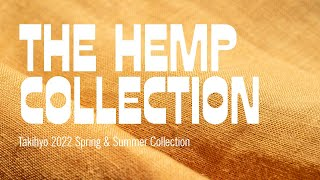 The Hemp Collection [Takihyo 2022 Spring & Summer Collection]