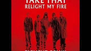 Take That - Relight My Fire (Element Remix)