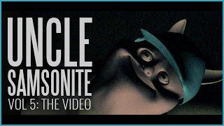Uncle Samsonite Vol 5: The Video