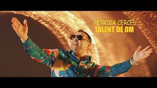 PETRICA CERCEL - TALENT DE OM | oficial video 2021