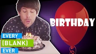Download EVERY BIRTHDAY EVER Mp3 and Videos