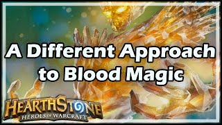 [Hearthstone] A Different Approach to Blood Magic