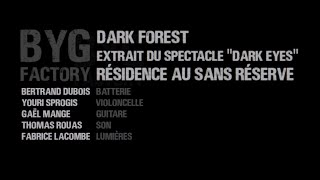 BYG FACTORY - DARK FOREST