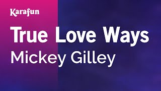 Karaoke True Love Ways - Mickey Gilley *