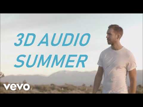 Calvin Harris [3D AUDIO] - SUMMER (WEAR HEADPHONES/EARPHONES)