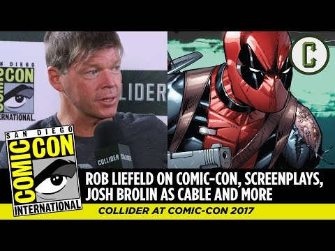 Rob Liefeld on Comic-Con, Writing Screenplays, Josh Brolin as Cable and More