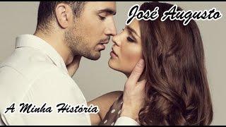 José Augusto 💘 A Minha História