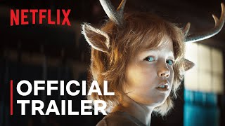 Sweet Tooth | Official Trailer | Netflix