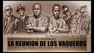 Wisin & Yandel ft Tego Calderon, Cosculluela, Franco El Gorila, De La Ghetto - Intro Los Vaqueros 2