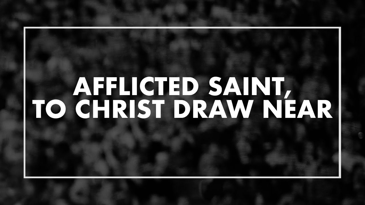 Afflicted Saint, to Christ Draw Near • T4G Live IV [Official Lyric Video]