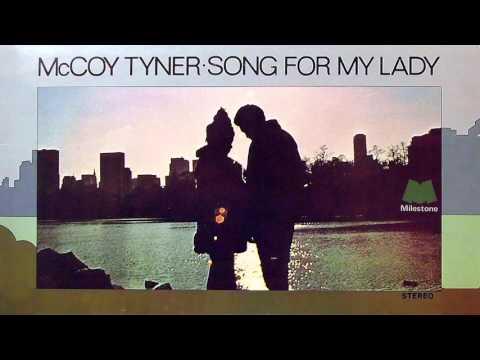 Song For My Lady  - Tyner McCoy 1972 /// FULL ALBUM