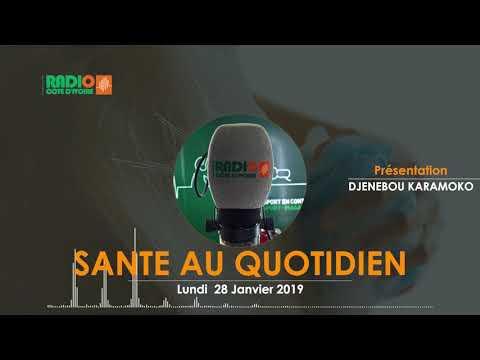 SANTE AU QUOTIDIEN DU LUNDI 28 JANVIER 2019 - Radio CÔTE D'IVOIRE